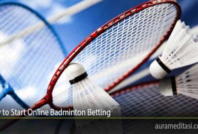 How to Start Online Badminton Betting