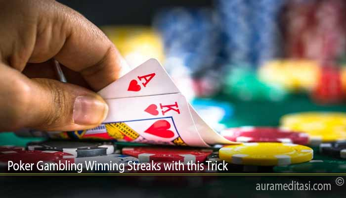 Poker Gambling Winning Streaks with this Trick